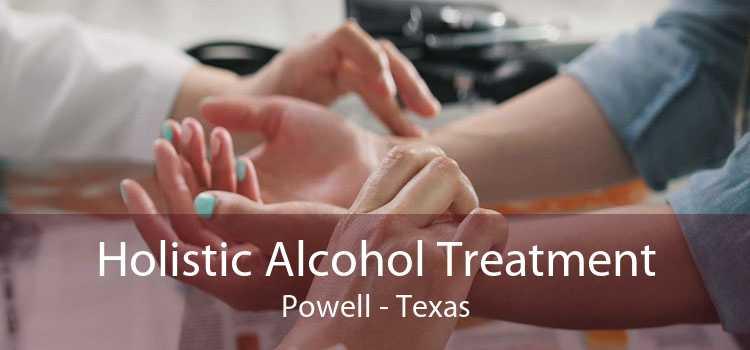 Holistic Alcohol Treatment Powell - Texas