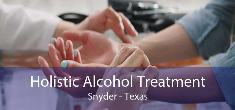 Holistic Alcohol Treatment Snyder - Texas