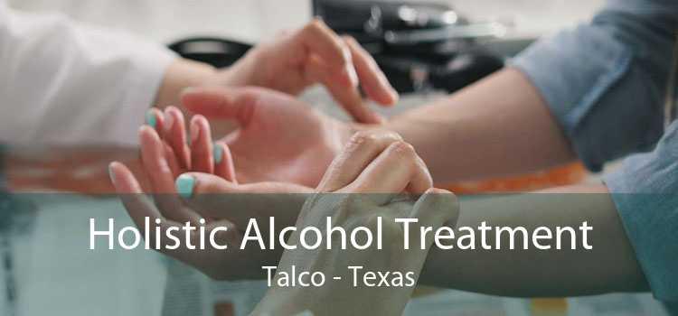 Holistic Alcohol Treatment Talco - Texas