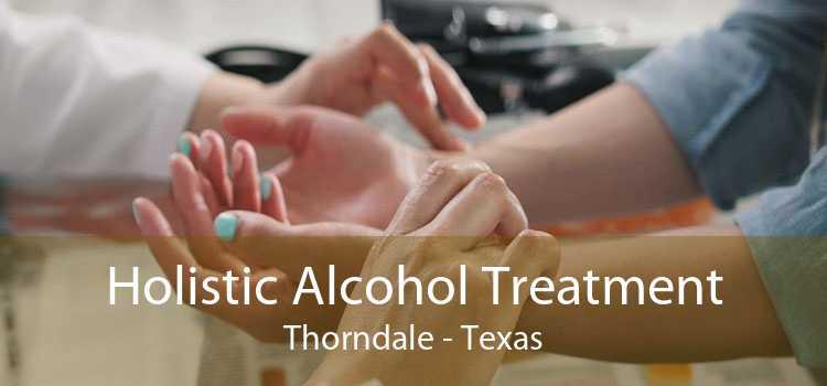 Holistic Alcohol Treatment Thorndale - Texas