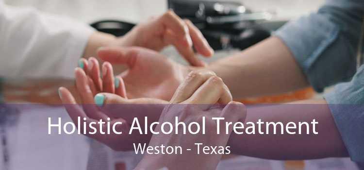 Holistic Alcohol Treatment Weston - Texas