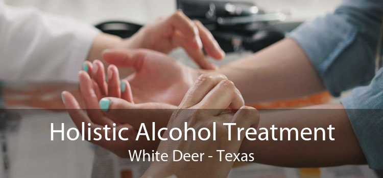 Holistic Alcohol Treatment White Deer - Texas