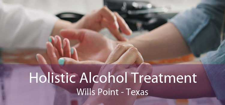 Holistic Alcohol Treatment Wills Point - Texas