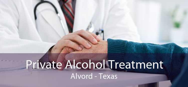 Private Alcohol Treatment Alvord - Texas