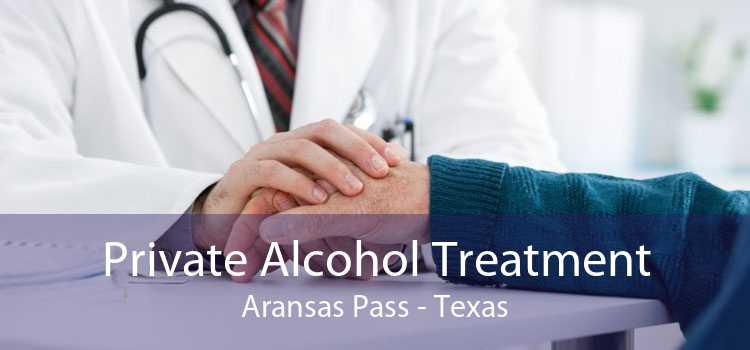 Private Alcohol Treatment Aransas Pass - Texas