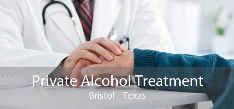 Private Alcohol Treatment Bristol - Texas