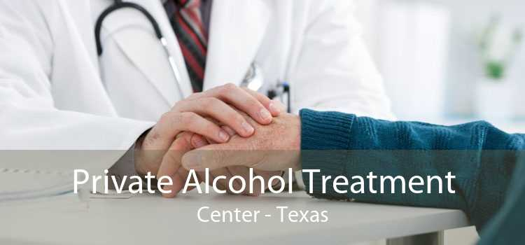 Private Alcohol Treatment Center - Texas