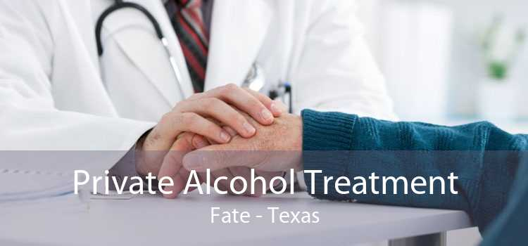 Private Alcohol Treatment Fate - Texas