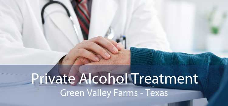 Private Alcohol Treatment Green Valley Farms - Texas