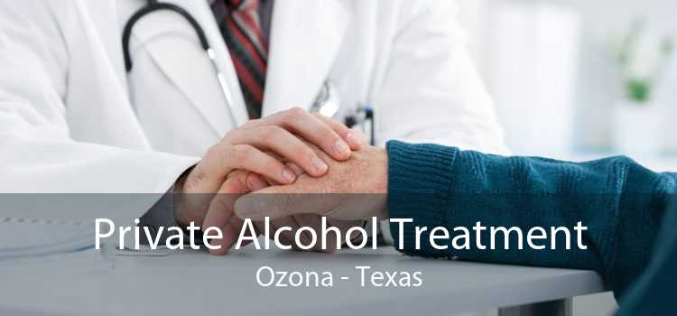 Private Alcohol Treatment Ozona - Texas