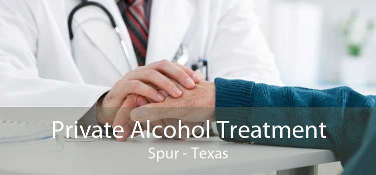 Private Alcohol Treatment Spur - Texas
