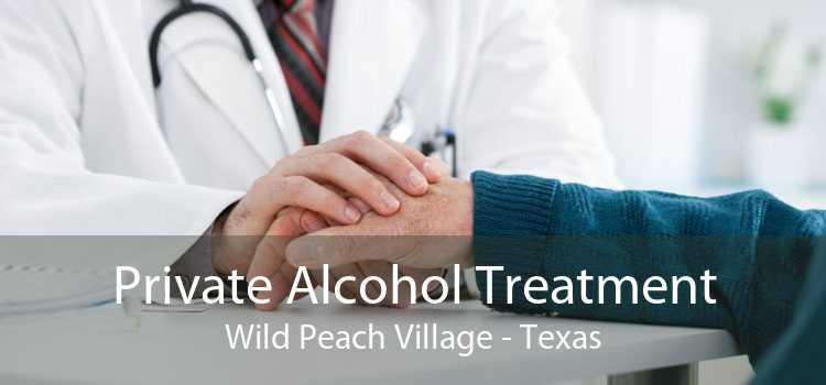 Private Alcohol Treatment Wild Peach Village - Texas